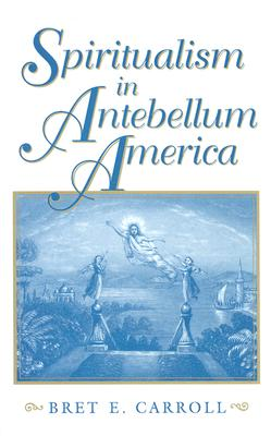 Image for Spiritualism in Antebellum America (Religion in North America)