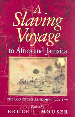 A Slaving Voyage to Africa and Jamaica: The Log of the Sandown, 1793-1794