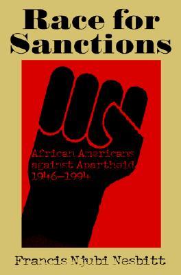 Race for Sanctions: African Americans against Apartheid, 1946-1994 (Blacks in the Diaspora), Francis Njubi Nesbitt