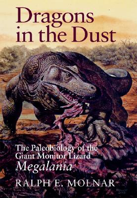 Image for Dragons in the Dust: The Paleobiology of the Giant Monitor Lizard Megalania
