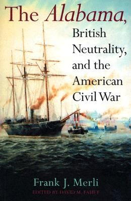 Image for The Alabama, British Neutrality, and the American Civil War