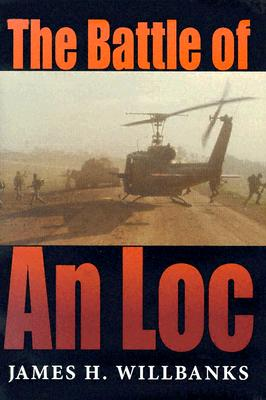 The Battle of An Loc (Twentieth-Century Battles), James H. Willbanks