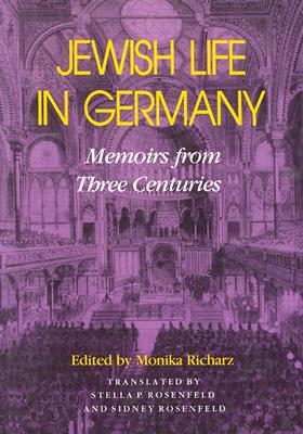 Image for Jewish Life in Germany: Memoirs from Three Centuries (The Modern Jewish Experience)
