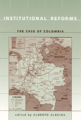 Image for Institutional Reforms: The Case of Colombia (The MIT Press)