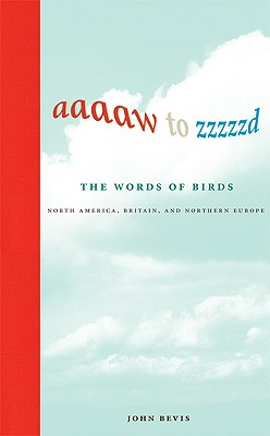 Image for Aaaaw to Zzzzzd: The Words of Birds: North America, Britain, and Northern Europe (The MIT Press)