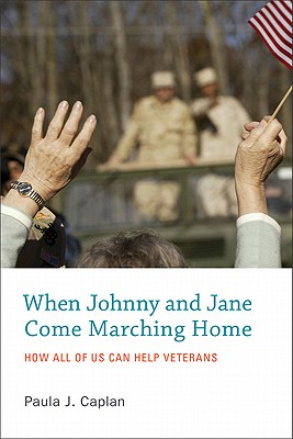 Image for When Johnny and Jane Come Marching Home: How All of Us Can Help Veterans (The MIT Press)