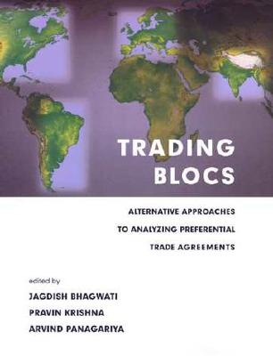 Image for Trading Blocs: Alternative Approaches to Analyzing Preferential Trade Agreements