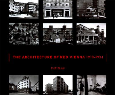 The Architecture of Red Vienna, 1919-1934, Blau, Eve