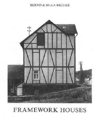 Framework Houses, Becher, Bernd; Becher, Hilla