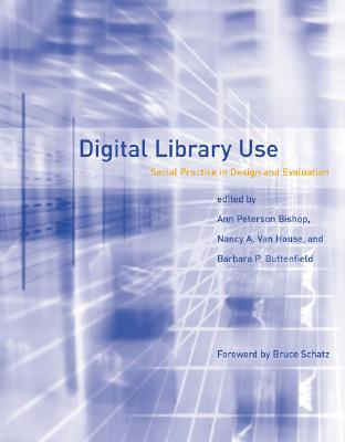 Image for Digital Library Use: Social Practice in Design and Evaluation (Digital Libraries and Electronic Publishing)