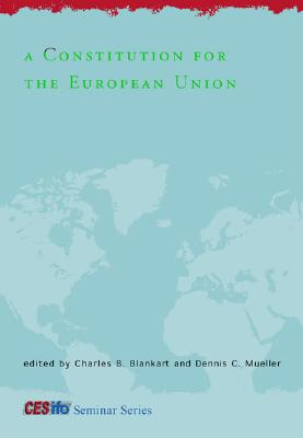 A Constitution for the European Union (CESifo Seminar Series)