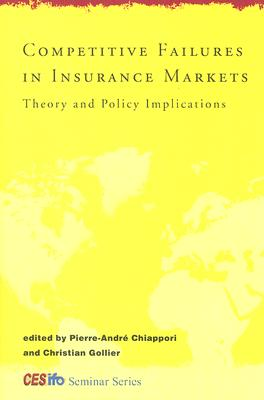 Image for Competitive Failures in Insurance Markets: Theory and Policy Implications (CESifo Seminar Series)
