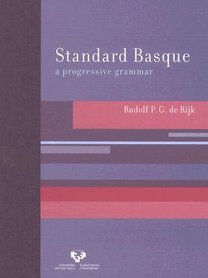 Standard Basque: A Progressive Grammar, Coene, Rudolf P.G. de Rijk; Armand de