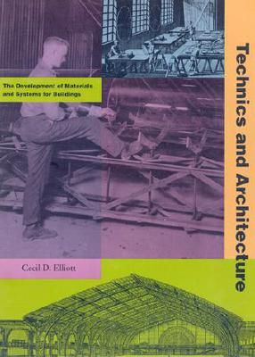 Image for Technics and Architecture: The Development of Materials and Systems for Building