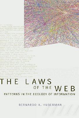 Image for The Laws of the Web: Patterns in the Ecology of Information