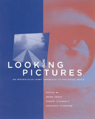 Image for Looking into Pictures: An Interdisciplinary Approach to Pictorial Space