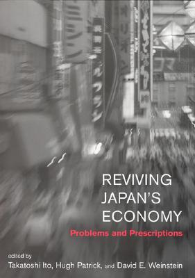 Image for REVIVING JAPAN'S ECONOMY PROBLEMS AND PRESCRIPTIONS