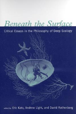 Image for Beneath the Surface: Critical Essays in the Philosophy of Deep Ecology