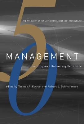 Image for Management: Inventing and Delivering Its Future (Mit Sloan School of Management 50th Anniversary)