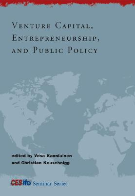 Image for Venture Capital, Entrepreneurship, and Public Policy (CESifo Seminar Series)