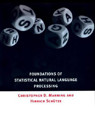 Foundations of Statistical Natural Language Processing, Christopher D. Manning, Hinrich Schütze
