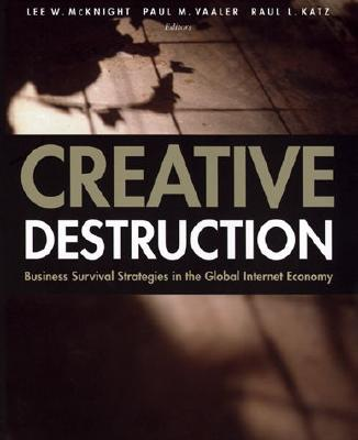 Image for Creative Destruction: Business Survival Strategies in the Global Internet Economy