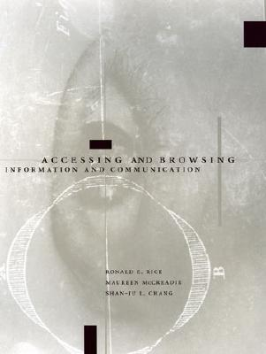 Image for Accessing and Browsing Information and Communication (MIT Press)
