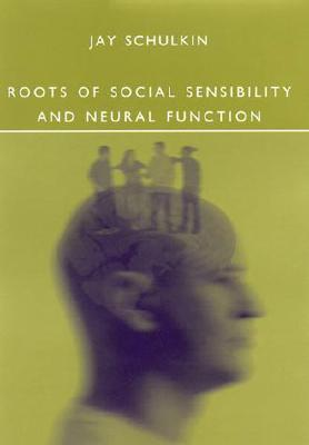 Image for Roots of Social Sensibility and Neural Function