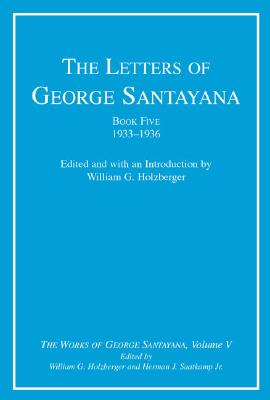 Image for The Letters of George Santayana, Book Five, 1933?1936: The Works of George Santayana, Volume V (Volume 5)