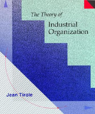The Theory of Industrial Organization (MIT Press), Tirole, Jean