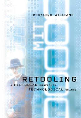 Image for Retooling: A Historian Confronts Technological Change