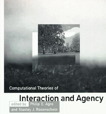 Image for Computational Theories of Interaction and Agency (Artificial Intelligence)