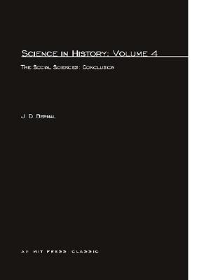 Image for Science In History: The Social Sciences: Conclusion (Volume 4)