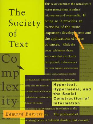 Image for The Society of Text: Hypertext, Hypermedia, and the Social Construction of Information (Information Systems)