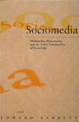 Image for Sociomedia: Multimedia, Hypermedia, and the Social Construction of Knowledge (Digital Communication)
