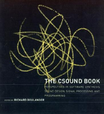 Image for The Csound Book: Perspectives in Software Synthesis, Sound Design, Signal Processing,and Programming