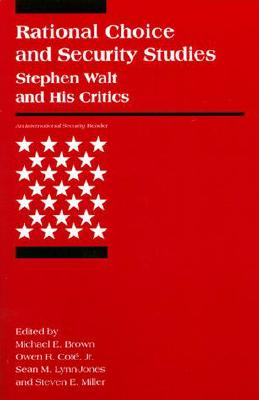 Image for Rational Choice and Security Studies: Stephen Walt and His Critics (International Security Readers)