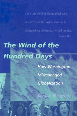 Image for The Wind of the Hundred Days: How Washington Mismanaged Globalization