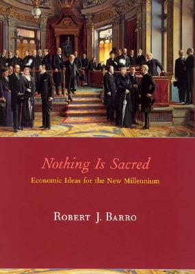 Image for Nothing is Sacred: Economic Ideas for the New Millennium (The MIT Press)