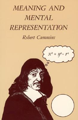 Meaning and Mental Representation (Bradford Books), Robert Cummins