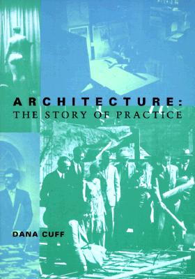 Architecture: The Story of Practice, Dana Cuff