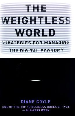 Image for The Weightless World: Strategies for Managing the Digital Economy