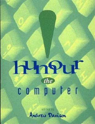 Image for Humour the Computer (MIT Press)
