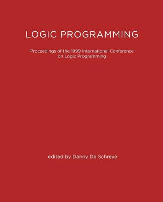 Image for Logic Programming: The 1999 International Conference (Logic Programming)