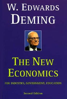 The New Economics for Industry, Government, Education - 2nd Edition, Deming, W. Edwards