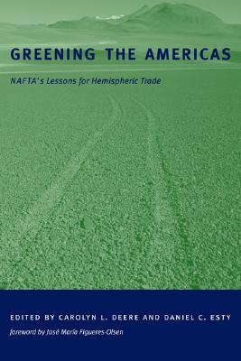 Image for Greening the Americas: NAFTA's Lessons for Hemispheric Trade