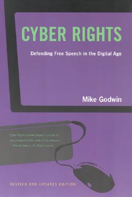 Image for Cyber Rights: Defending Free speech in the Digital Age (The MIT Press)