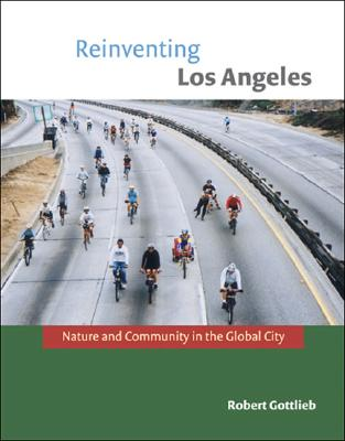 Image for Reinventing Los Angeles: Nature and Community in the Global City (Urban and Industrial Environments)