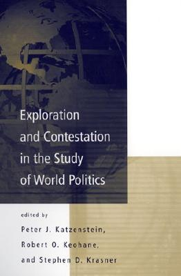 Image for Exploration and Contestation in the Study of World Politics: A Special Issue of International Organization