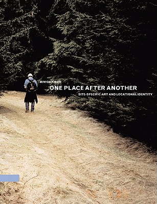 One Place After Another: Site-Specific Art and Locational Identity, Know, Miwom